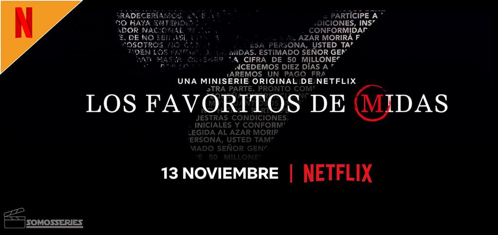 los-favoritos-de-midas-miniserie-estreno-netflix
